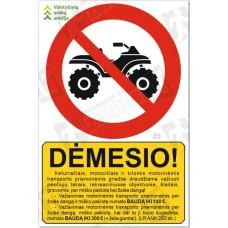 Keturračiais, motociklais draudžiama važiuoti
